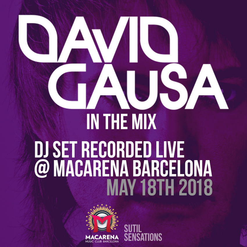 David Gausa live DJ Set in Macarena (May 18th 2018)