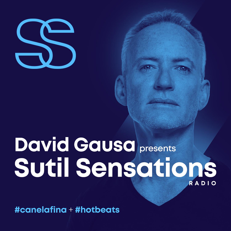 DAVID GAUSA presents SUTIL SENSATIONS PODCAST